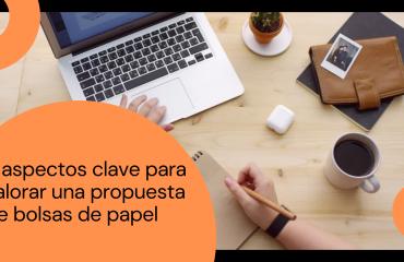 5 Aspectos clave a la hora de valorar una propuesta de bolsas de papel